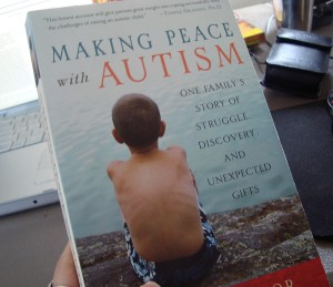 Making Peace with Autism: One Family's Story of Struggle, Discovery, and Unexpected Gifts by Susan Senator